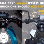 Comparing of Yamaha FZ25 Vs Ktm Duke 250